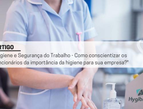 Higiene e Segurança do Trabalho – Como conscientizar os funcionários da importância da higiene para sua empresa?