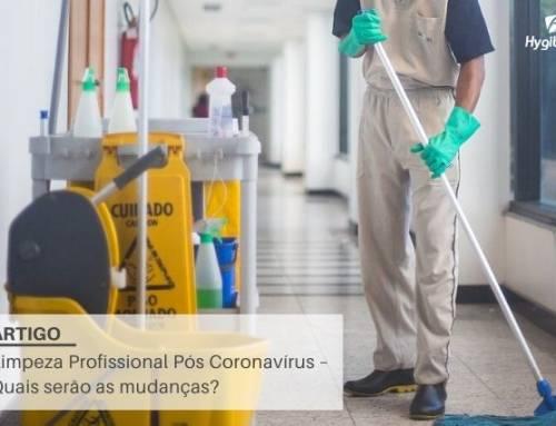 Limpeza Profissional Pós Coronavírus – Quais as mudanças?