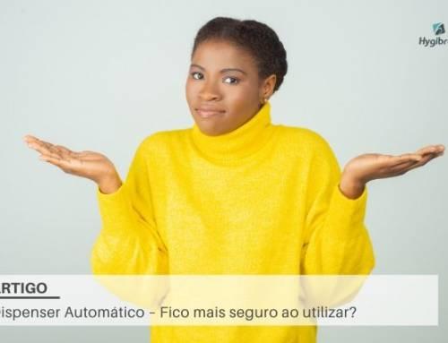 Dispenser Automático – Fico mais seguro ao utilizar?