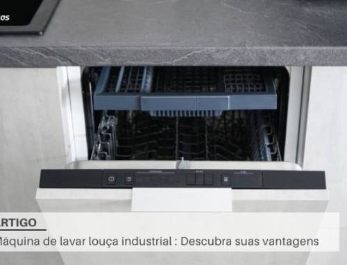 Máquina de lavar louça industrial: Descubra suas vantagens