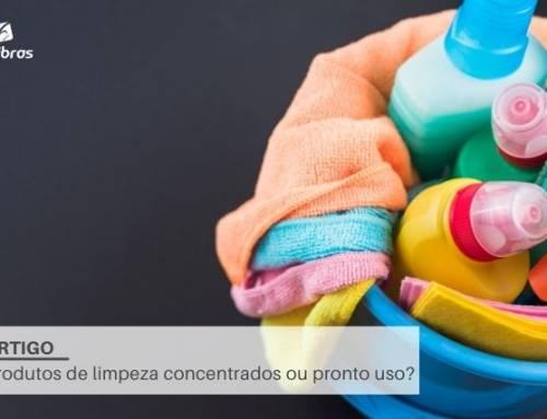 Produtos de limpeza concentrados ou pronto uso?