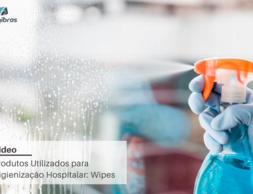 Produtos Utilizados para Higienização Hospitalar: Wipes