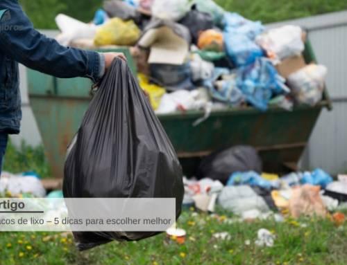 Sacos de lixo – 5 dicas para escolher melhor