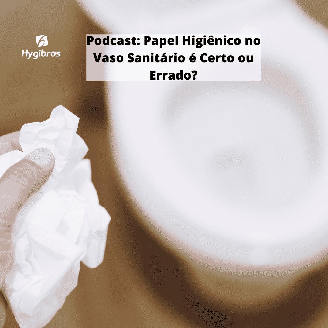 Podcast Papel Higiênico no Vaso